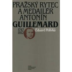 Pražský rytec a medailér Antonín Guillemard - E. Polívka